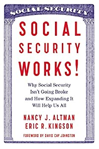 Social Security Works!: Why Social Security Isn't Going Broke and How Expanding It Will Help Us All by New Press, The