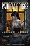 Silver Borne (Mercy Thompson, Book 5) (044101819X) by Briggs, Patricia