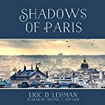 Shadows of Paris | Eric D Lehman