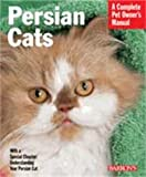 Persian Cats (Barrons Complete Pet Owners Manuals)