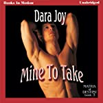 Mine to Take: Matrix of Destiny, Book 3 (       UNABRIDGED) by Dara Joy Narrated by Rebecca Cook