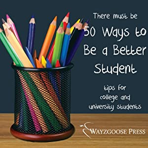 Fifty Ways to Be a Better Student Audiobook