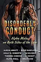 DISORDERLY CONDUCT: ALPHA MALES ON BOTH SIDES OF THE LAW