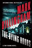 Mark Billingham The Dying Hours (The Di Tom Thorne Series)