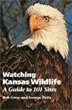 img - for Watching Kansas Wildlife: A Guide to 101 Sites by Gress, Bob, Potts, George (1993) Paperback book / textbook / text book