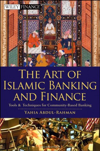 The Art of Islamic Banking and Finance: Tools and Techniques for Community-Based Banking (Wiley Finance)