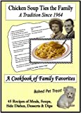 img - for Chicken Soup Ties the Family ~ A Cookbook of Family Favorites (2nd Edition) book / textbook / text book