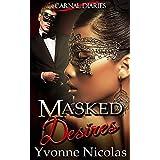 Masked Desires (BW/WM Romance) (Carnal Diaries Book 2) ~ Yvonne Nicolas