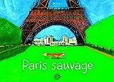 """Afficher """"Paris sauvage"""""""
