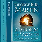 A Storm of Swords (Part One) - Steel and Snow: Book 3 of A Song of Ice and Fire | George R. R. Martin