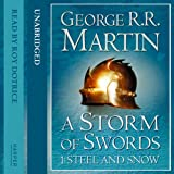 A Storm of Swords (Part One) - Steel and Snow: Book 3 of A Song of Ice and Fire (Unabridged)