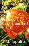 Expressly and Forever Yours...  Poems and Songs from the Heart