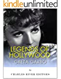 Legends of Hollywood: The Life and Legacy of Greta Garbo