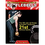 The Personal Trainers Guide to KETTLEBELLS