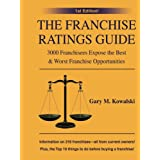 The Franchise Ratings Guide: 3000 Franchisees Expose the Best & Worst Franchise Opportunities