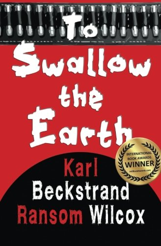 Book: To Swallow the Earth by Ransom Wilcox and Karl Beckstrand
