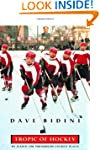 Tropic Of Hockey: My Search for the G...