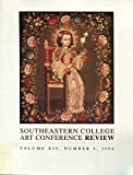 img - for Southeastern College Art Conference Review, v. 14, no. 4, 2004 book / textbook / text book