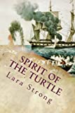 img - for Spirit of the Turtle: An Unkechaug Boy's Adventures aboard a 19th-Century Whaling Vessel book / textbook / text book