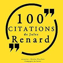 100 citations de Jules Renard | Livre audio Auteur(s) : Jules Renard Narrateur(s) : Nicolas Planchais