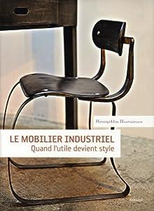 Le mobilier industriel quand l 39 utile devient style brigit - Mobilier industriel occasion ...