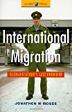 img - for International Migration: Globalization's Last Frontier (Global Issues Series) book / textbook / text book