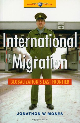 International Migration: Globalization's Last Frontier...