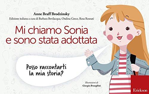 Mi chiamo Sonia e sono stata adottata. Posso raccontarti la mia storia?