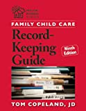 Tom Copeland Jd Family Child Care Record-Keeping Guide, Ninth Edition (Redleaf Business)