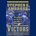 The Victors: Eisenhower and His Boys: The Men of World War II | Stephen E. Ambrose