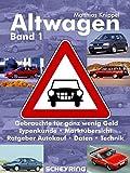 Altwagen: Gebrauchtwagen f�r ganz wenig Geld - Band 1