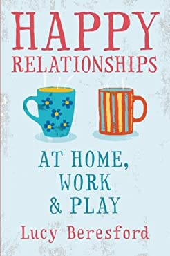 Why do some relationships give us great joy and others become toxic? What role do we play in our relationships? Lucy Beresford cuts to the chase of how to have harmonious, fulfilling relationships.
