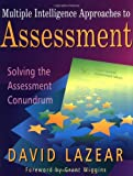 img - for Multiple Intelligence Approaches to Assessment: Solving the Assessment Conundrum book / textbook / text book