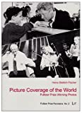 img - for Picture Coverage of the World: Pulitzer Prize Winning Photos (Pulitzer Prize Panorama) book / textbook / text book