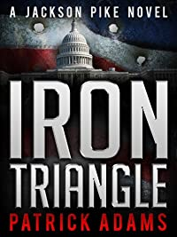 Iron Triangle: A Jackson Pike Novel by Patrick Adams ebook deal
