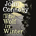 The Wolf in Winter Audiobook by John Connolly Narrated by Jeff Harding