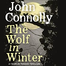The Wolf in Winter (       UNABRIDGED) by John Connolly Narrated by Jeff Harding
