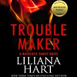 Trouble Maker: A MacKenzie Family Novel | Liliana Hart