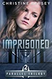 Imprisoned (Parallel Trilogy, Book 2)