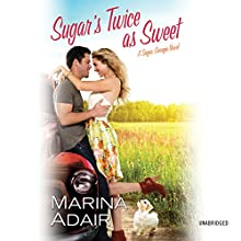 Sugar's Twice as Sweet: Sugar, Georgia: Book 1 (       UNABRIDGED) by Marina Adair Narrated by Chelsea Hatfield