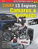 img - for Swap LS Engines into Camaros & Firebirds: 1967-1981 (Sa Design) book / textbook / text book