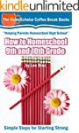 How to Homeschool 9th and 10th Grades...