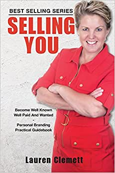 Selling You - Know Me, Like Me, Trust Me: A Practical Guide To Develop Your Personal Brand And Generate More Income From Your Expertise