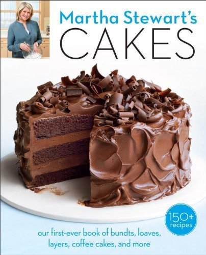 martha-stewarts-cakes-150-recipes-for-layer-cakes-loaves-bundts-cheesecakes-icebox-cakes-and-more-by