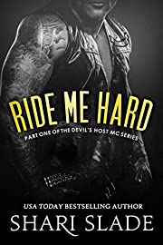 Ride Me Hard: A Biker Romance Serial (The Devil's Host Motorcycle Club Book 1)