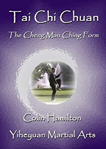 Tai Chi Chuan: The Cheng Man Ching Form