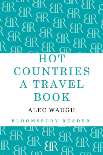 Hot Countries: A Travel Book (Bloomsbury Reader)