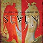 Seven: The Deadly Sins and the Beatitudes | Jeff Cook