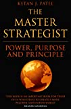 img - for The Master Strategist: Power, Purpose and Principle book / textbook / text book