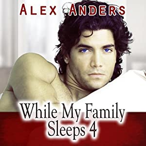 While My Family Sleeps 4 (M-M-F Ménage Erotica) | [Alex Anders]